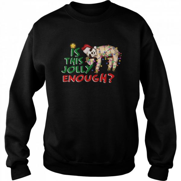 Is This Jolly Enough Merry Christmas  Unisex Sweatshirt