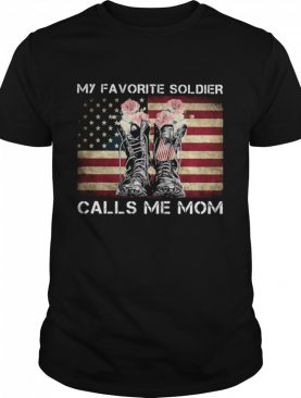 My Favorite Soldier Calls Me Mom Shoes Flowers American Flag shirt