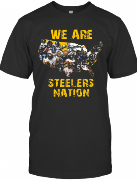 Pittsburgh Steelers We Are Steelers Nation T-Shirt