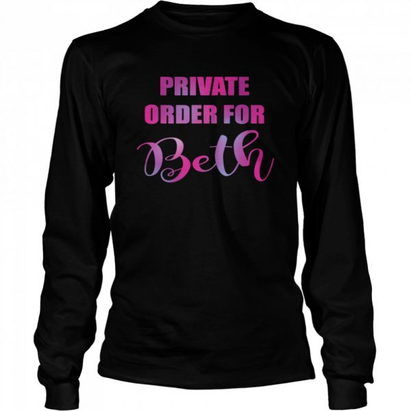 Private order for beth  Long Sleeved T-shirt