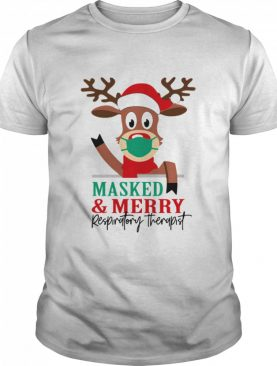 Reindeer face mask masked and Merry Respiratory Therapist Christmas shirt