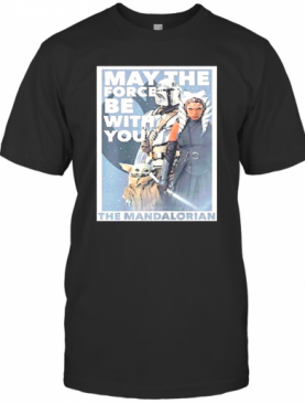 Star Wars The Mandalorian Ahsoka May The Force Be With You T-Shirt
