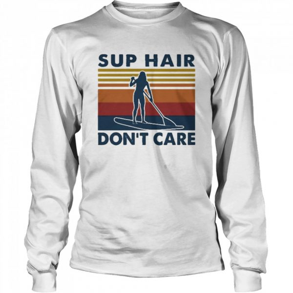 Sup hair don't care vintage  Long Sleeved T-shirt