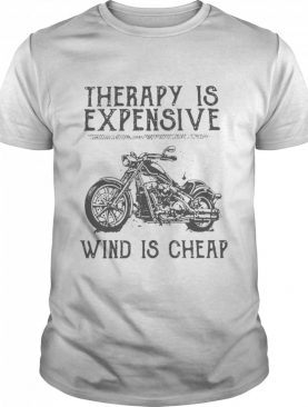 Therapy Is Expensive Wind Is Cheap shirt