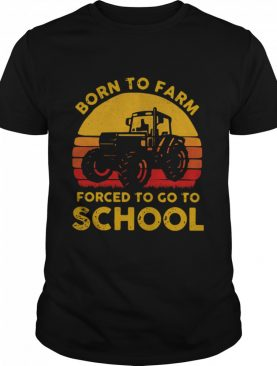 Tractor Born To Farm Forced To Go To School Vintage