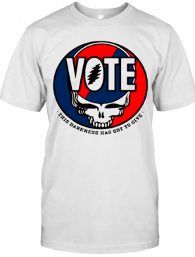 Vote Skull This Darkness Has Got To Give T-Shirt