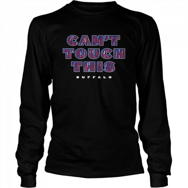 Cant touch this Buffalo Bills  Long Sleeved T-shirt