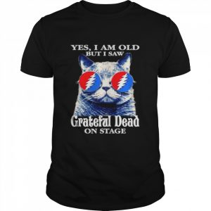 Cat yes I am old but I saw Grateful Dead on stage  Classic Men's T-shirt