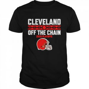 Cleveland Browns off the chain 2020 Playoffs  Classic Men's T-shirt