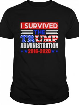 I Survived The Trump Administration shirt