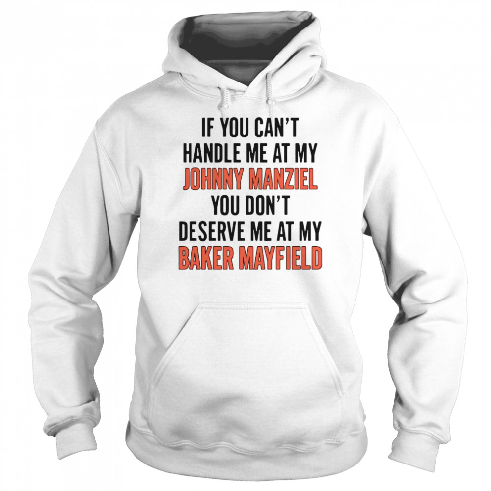 If You Can't Handle Me At My Johnny Manziel  Unisex Hoodie