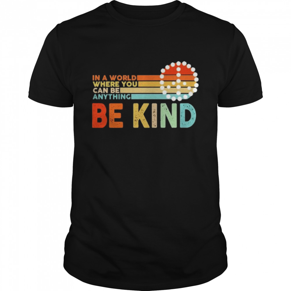 In a world where you can be anything be kind  Classic Men's T-shirt