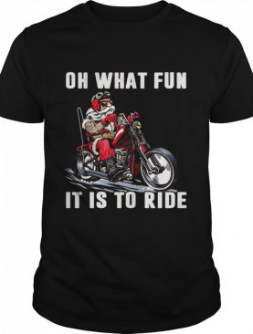 Motorcycle Oh What Fun It Is To Ride shirt