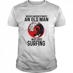 Never Underestimate An Old Man Who Loves Surfing Vintage  Classic Men's T-shirt