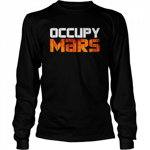 OCCUPY MARS Space Exploration Astronomy  Long Sleeved T-shirt