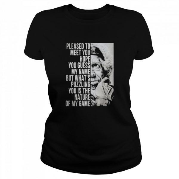Please To Meet You Hope You Guess My Name But What's You Is The Nature Of My Game  Classic Women's T-shirt