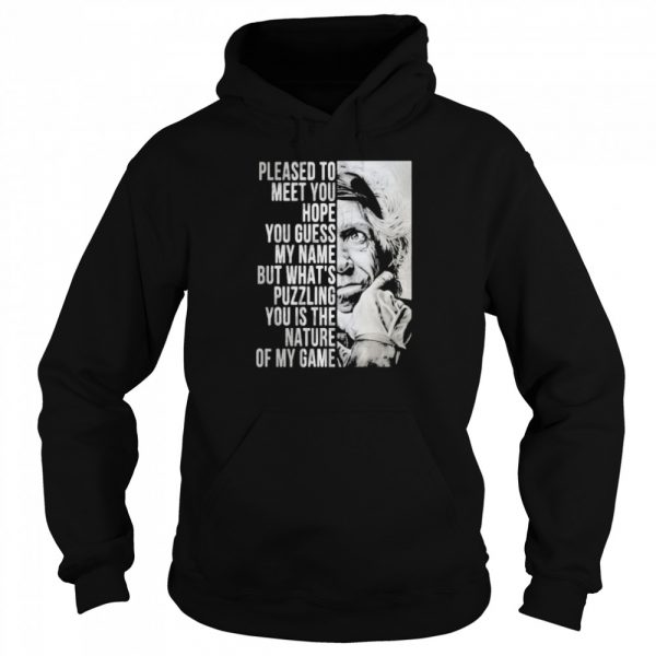 Please To Meet You Hope You Guess My Name But What's You Is The Nature Of My Game  Unisex Hoodie