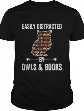 Reading Easily Distracted By Owls Books shirt