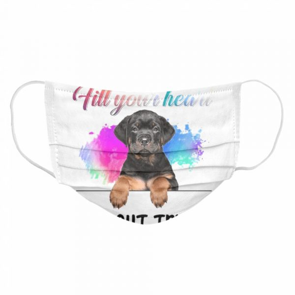 Rottweiler Some Things Just Fill Your Heart Without Trying  Cloth Face Mask