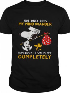 Snoopy And Woodstock Not Only Does My Mind Wander Completely shirt