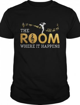 The Musical Room Where It Happens shirt