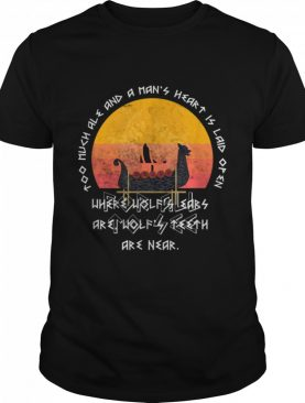 Where The Wolfs Ears Are Wolfsth Are Near Norse Viking shirt