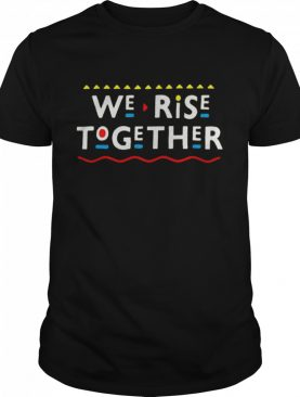 we rise together 2021 shirt
